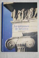 LA NAISSANCE DE LA GRECE DECOUVERTES GALLIMARD 2006 PIERRE LEVEQUE ILLUSTRE
