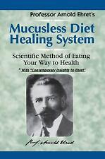 MUCUSLESS DIET HEALING SYSTEM [9781884772009] - ARNOLD EHRET (PAPERBACK) NEW