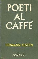 KESTEN Hermann, Poeti al caffè. Bompiani 1961