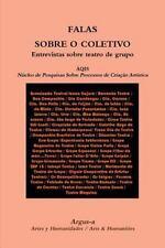 Falas Sobre o Coletivo Entrevistas Sobre Teatro de Grupo by Nucleo De...