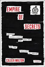 Very Good, Empire of Secrets: British Intelligence, the Cold War and the Twiligh