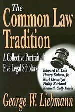 The Common Law Tradition : A Collective Portrait of Five Legal Scholars by...