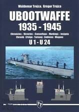 Trojca: UBOOTWAFFE 1935-1945 U1-U24 CHRONICLES, VICTORIES, CAMO, MARKINGS, INSIG