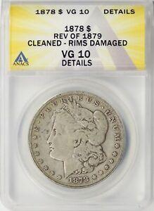 1878 Rev 79 Morgan Silver Dollar $1 ANACS VG10 Details / Cleaned - Rims Damaged