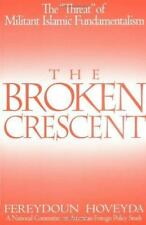 "The Broken Crescent: The ""Threat"" of Militant Islamic Fundamentalism (National C"