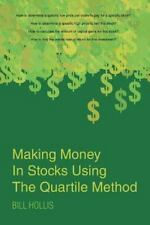 Making Money in Stocks Using the Quartile Method by Bill Hollis (2015,...