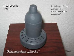 Geheimprojekt   GLOCKE   1/72 Bird Models Resinbausatz / resin kit