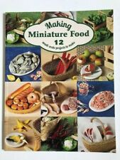 MAKING MINIATURE FOOD Small Scale Projects to Make Book 12 SCARR Craft Designs