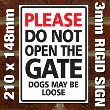 'PLEASE DO NOT OPEN GATE DOGS MAY BE LOOSE' SIGN - EXTERNAL 3MM RIGID SIGN
