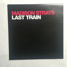 MADISON STRAYS - LAST TRAIN * 7 INCH VINYL * FREE P&P UK * MINT * GTFOLK GTF001S