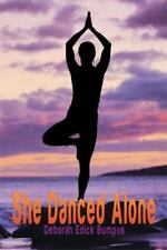 She Danced Alone by Deborah Edick Bumpus (2014, Hardcover)