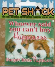 """CLASSIC SIGN AND DESIGN - """"WHOEVER SAID..."""" DOG/PUPPY/STICKER     *NEW & SEALED*"""