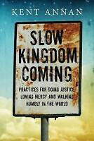 Slow Kingdom Coming; Paperback Book; Annan Kent, 9780830844555