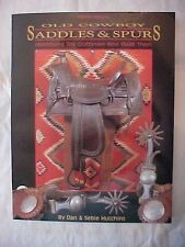 1994 Book OLD COWBOY SADDLES & SPURS IDENTIFYING THE CRAFTSMEN WHO MADE THEM