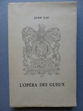 John GAY,  L'OPÉRA DES GUEUX,  (The Beggar's Opera), 1945 vergé pur fil