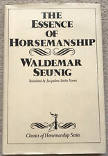 The Essence Of Horsemanship, Waldemar Seunig, Hardback Book.