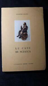Licata: Lu casu di Sciacca. Edit Flaccovio, 1961 Poemetto in versi siciliani