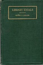 Legler, Henry E (compiled by Henry M Legler) LIBRARY IDEALS 1918 Hardback BOOK