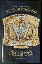 The WWE Look Back at the Rich History of the WWE Championship First 1st Edition