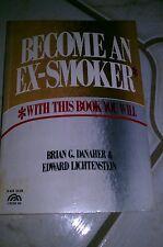 Become An Ex-Smoker*,soft back by Brian G. Danaher & Edward Lichtenstein