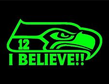 "SEATTLE SEAHAWKS I BELIEVE VINYL DECAL NEON GREEN 4X9"" SUPER BOWL XLIX 12TH MAN"