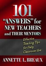 """101 """"Answers"""" for New Teachers and Their Mentors: Effective Teaching Tips for Da"""