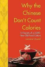 Why the Chinese Don't Count Calories : 15 Secrets from a 6,000-Year-Old Food