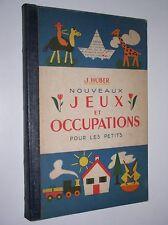 J. HUBER - NOUVEAUX JEUX ET OCCUPATIONS POUR LES PETITS - 1951