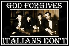 ITALIAN GOD FORGIVES METAL SIGN 8X12 ITALY BAR POKER ROOM WISEGUY GODFATHER MOB