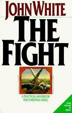 The Fight: A Practical Handbook to Christian Living by White, John, Good Book