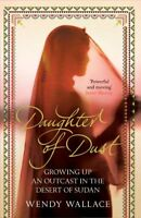 Daughter of Dust By Wendy Wallace. 9781847396358