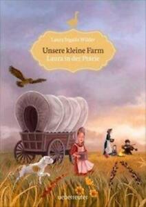 Unsere kleine Farm 2. Laura in der Prärie | Laura Ingalls-Wilder | Buch | 2016
