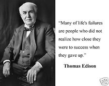 """Thomas Edison """" many of life's failures"""" Famous Quote 8 x 10 Photo Picture #n1"""