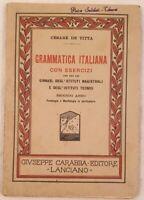 CESARE DE TITTA GRAMMATICA ITALIANA CON ESERCIZI FONOLOGIA MORFOLOGIA 1930