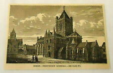1884 magazine engraving~ CHRISTCHURCH CATHEDRAL, Dublin, Ireland