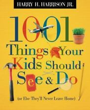 NEW - 1001 Things Your Kids Should See and Do by Harry H. Harrison Jr.