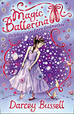 Magic Ballerina (5) - Delphie and the Fairy Godmother, Darcey Bussell | Paperbac