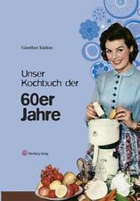 Unser Kochbuch der 60er Jahre von Günther Klahm (2010, Gebundene Ausgabe)
