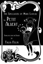 The Spellbook of Marie Laveau : The Petit Albert (2012, Hardcover)