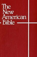 The New American Bible (With the Revised Book of Psalms and the Revised New Test