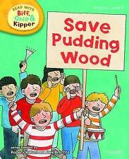Oxford Reading Tree Read with Biff, Chip, and Kipper: Level 6: Save Pudding Wood