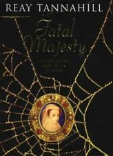 Fatal Majesty: The Drama of Mary Queen of Scots,Reay Tannahill