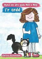 Cyfres Moli a Meg: Mynd am Dro gyda Moli a Meg i'r Ardd by Richardson, Christa (