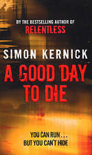 """VERY GOOD"" A Good Day To Die (Dennis Milne), Kernick, Simon, Book"