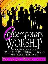 Contemporary Worship : A Sourcebook for Spirited-Traditional Praise, and...