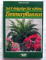 365 Erfolgstips für schöne ZIMMERPFLANZEN - Helmut Jantra