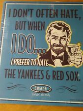 Tampa Bay Rays  ( anti Yankees and Red Sox  fan cave sign