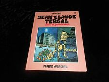Tronchet : Jean-Claue Tergal 2 : Attend le grand amour Ed Fluide glacial 1992
