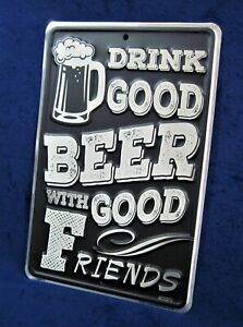 DRINK GOOD BEER with FRIENDS -*US MADE* Embossed Sign -Man Cave Garage Bar Décor
