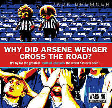 Why Did Arsene Wenger Cross the Road?, Jack Bremner, Used; Good Book